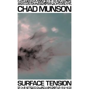 chad munson - surface tension