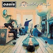 220px-OasisDefinitelyMaybealbumcover