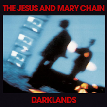 220px-The_Jesus_and_Mary_Chain_-_Darklands